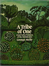 A TRIBE OF ONE GREAT NAIVE PAINTERS OF THE BRITISH ISLES GEORGE MELLY ART BOOK