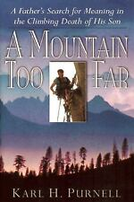 A Mountain Too Far Karl Purnell A father's search for meaning in his son's death