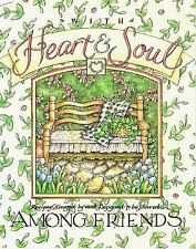 With Heart & Soul: Among Friends : Recipes by Roxie Kelley