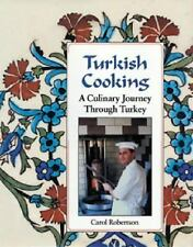 Turkish Cooking : A Culinary Journey Through Turkey by Carol Robertson (1996,...