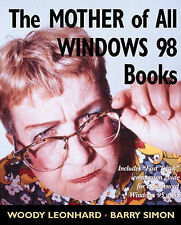 The Mother of All Windows 98 Books Simon, Barry, Leonhard, Woody Very Good Book