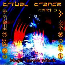 CD - Tribal Trance Part 3 - Magic Groove Attack (VARIOUS) NEW, STORE STOCK COPY)