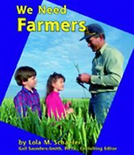 We Need Farmers (Helpers in Our Community)