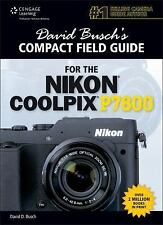 David Busch's Compact Field Guide for the Nikon Coolpix P7800 by David D....