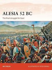 Campaign: Alesia 52 BC : The Final Struggle for Gaul 269 by Nic Fields (2014,...