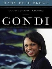 Condi : The Life of a Steel Magnolia by Mary Beth Brown (2008, Hardcover)