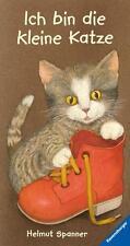 Ich bin die kleine Katze von Helmut Spanner (2011, Gebundene Ausgabe)