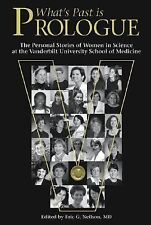 What's Past is Prologue: The Personal Stories of Women in Science at the Vanderb