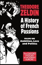 Oxford History of Modern Europe: A History of French Passions Vol. 1 :...