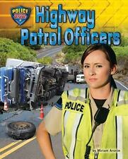 Police Search and Rescue!: Highway Patrol Officers by Miriam Aronin (2016,...