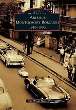 Images of America: Around Montgomery Borough : 1940-1990 by Joan Wheal Blank...