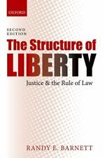 The Structure of Liberty : Justice and the Rule of Law by Randy E. Barnett...