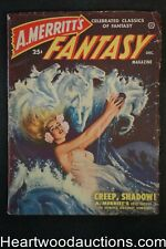 "A. Merritt's Fantasy Dec 1949 FIRST ISSUE ""Creep, Shadow!"""