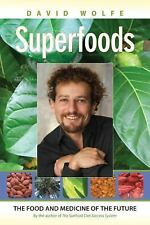 Superfoods : The Food and Medicine of the Future by David Wolfe (2009,...