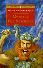 Myths of the Norsemen (Puffin Classics) Roger Lancelyn Green 0140367381