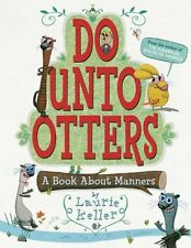 Do Unto Otters: A Book About Manners by Laurie Keller, (Paperback), Square Fish