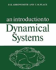 An Introduction to Dynamical Systems by C. M. Place and D. K. Arrowsmith...