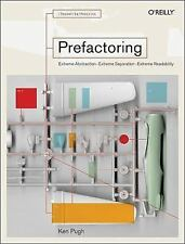 Prefactoring: Extreme Abstraction, Extreme Separation, Extreme Readability