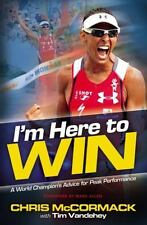 I'm Here To Win: A World Champion's Advice for Peak Performance-ExLibrary