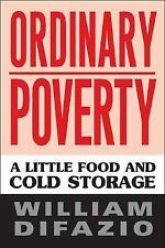 Labor in Crisis: Ordinary Poverty : A Little Food and Cold Storage by William...