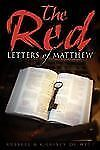 The Red Letters of Matthew by Russell Christy Dewitt (2007, Paperback)