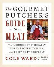 The Gourmet Butcher's Guide to Meat: How to Source it Ethically, Cut i-ExLibrary