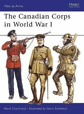 The Canadian Corps in World War I by Rene Chartrand Osprey Men at Arms 439