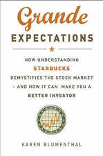 Grande Expectations: How Understanding Starbucks Demystifies the Stock Market -