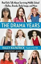 The Drama Years : Real Girls Talk about Surviving Middle School -- Bullies,...