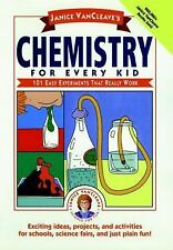 Janice VanCleave's Chemistry for Every Kid: 101 Easy Experiments that Really Wor