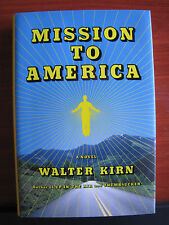 Mission to America   a novel by Walter Kirn 2005 HCDC First Edition 1st