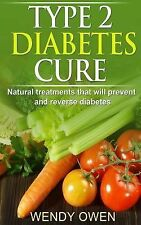 Type 2 Diabetes Cure : Natural Treatments That Will Prevent and Reverse...