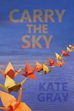 Carry the Sky by Gray, Kate