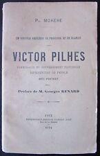 PH. MORERE VICTOR PILHES DISCIPLE ARIEGEOIS de PROUDHON et de BLANQUI 1924 ENVOI