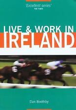 Live & Work in Ireland (Live & Work - Vacation Work Publications)