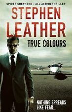 True Colours: The 10th Spider Shepherd Thriller, Leather, Stephen, Very Good Boo