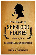The Rivals of Sherlock Holmes by Nick Rennison, Book, New (Paperback, 2015)