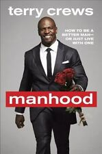 MANHOOD How to be a Better Man or Just Live with One TERRY CREWS (2014) NEW book