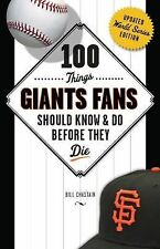 100 Things Giants Fans Should Know & Do Before They Die 100 Things...Fans Shoul