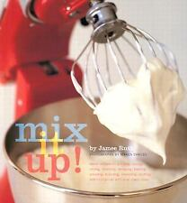 G, Mix It Up! Great Recipes to Make the Most of Your Stand Mixer, Ruth, Jamee, 0
