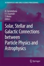 Solar, Stellar and Galactic Connections between Particle Physics and Astrophys..