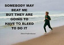 STEVE PREFONTAINE INSPIRATIONAL/MOTIVATIONAL QUOTE POSTER PRINT PICTURE (1).