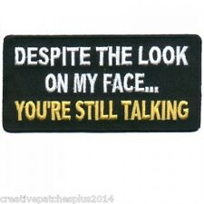 """BIKER PATCH """"DESPITE THE LOOK ON MY FACE"""" NEW NICE LADIES MEN PATCH"""