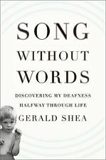 Song Without Words: Discovering My Deafness Halfway through Life (A Merloyd Lawr