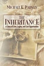 The Inheritance : A Story of Love, Legacy, and Lost Opportunities by Michael...
