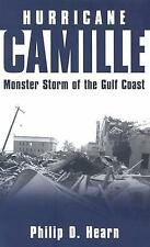 Hurricane Camille : Monster Storm of the Gulf Coast by Philip D. Hearn (2004,...