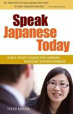 Speak Japanese Today : A Self-Study Course for Learning Everyday Spoken...