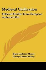 Medieval Civilization: Selected Studies from European Authors (19 9781120325648