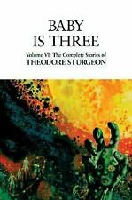 Complete Stories of Theodore Sturgeon: Baby Is Three, V.6 HB 1999