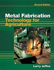 NEW - Metal Fabrication Technology for Agriculture by Jeffus, Larry